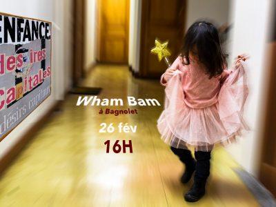 Wham Bam at Bagnolet